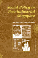 Social Policy in Post Industrial Singapore