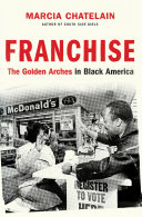 Franchise: The Golden Arches in Black America Pdf/ePub eBook