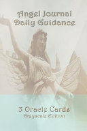 Angel Journal Daily Guidance 3 Oracle Cards Greyscale Edition