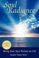 Soul Radiance Bring Your Soul Riches to Life