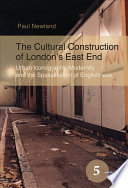 The Cultural Construction Of London S East End