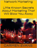 Network Marketing  Little Known Secrets About Marketing That Will Blow You Away