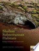 Shallow Subterranean Habitats