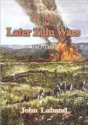 The Atlas Of The Later Zulu Wars 1883 1888