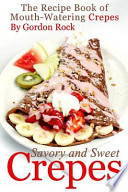 Savory and Sweet Crepes