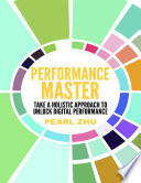 Performance Master  Take a Holistic Approach to Unlock Digital Performance