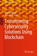 Transforming Cybersecurity Solutions Using Blockchain