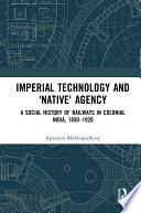 Imperial Technology And Native Agency