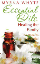 Essential Oils  Healing the Family