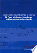 Capability Planning and Analysis to Optimize Air Force Intelligence  Surveillance  and Reconnaissance Investments Book