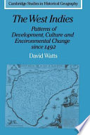 The West Indies Patterns Of Development Culture And Environmental Change Since 1492