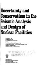 Uncertainty and Conservatism in the Seismic Analysis and Design of Nuclear Facilities