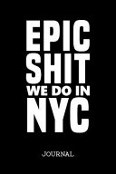 Epic Shit We Do in NYC Journal