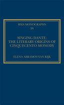 Singing Dante  The Literary Origins of Cinquecento Monody