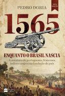 1565: Enquanto o Brasil nascia