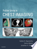 """""""Problem Solving in Chest Imaging E-Book"""" by Subba R. Digumarthy, Suhny Abbara, Jonathan H. Chung"""