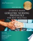 """Evidence-Based Geriatric Nursing Protocols for Best Practice"" by Marie Boltz, PhD, RN, GNP-BC, FGSA, FAAN, Elizabeth Capezuti, PhD, RN, FAAN, DeAnne Zwicker, DrNP, APRN, BC, Terry T. Fulmer, PhD, RN, FAAN"