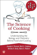 """The Science of Cooking: Understanding the Biology and Chemistry Behind Food and Cooking"" by Joseph J. Provost, Keri L. Colabroy, Brenda S. Kelly, Mark A. Wallert"