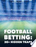 Football Betting  30  Hidden Traps