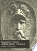Shakespeare s Tragedy of Hamlet  Prince of Denmark