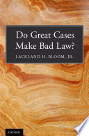 Do Great Cases Make Bad Law  Book PDF