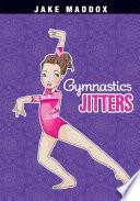 Jake Maddox Girl: Gymnastics Jitters