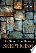 The Oxford Handbook of Skepticism