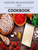 Everyday Mexican Instant Pot Cookbook Book PDF