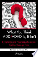 What You Think ADD/ADHD Is, It Isn't