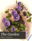"""""""The Garden: An Illustrated Weekly Journal of Gardening in All Its Branches"""" by William Robinson, Biodiversity Heritage Library"""