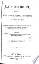 Early Methodism Within the Bounds of the Old Genesee Conference from 1788 to 1828  Or  The First Forty Years of Wesleyan Evangelism in Northern Pennsylvania  Central and Western New York  and Canada