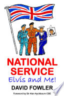 NATIONAL SERVICE, ELVIS and ME!