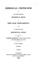 Biblical Criticism on the first fourteen Historical Books of the Old Testament  also on the first nine Prophetical Books   Edited by H  Horsley