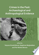 Crimes in the Past  Archaeological and Anthropological Evidence