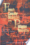 French Consular Dispatches on the Philippine Revolution