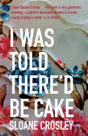 I Was Told There d Be Cake