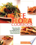 Cafe Flora Cookbook Book PDF