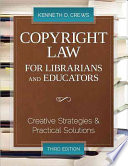 Copyright Law for Librarians and Educators  : Creative Strategies and Practical Solutions