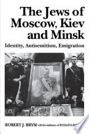 The Jews of Moscow  Kiev  and Minsk Book