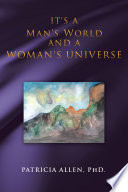 It s a Man s World and a Woman s Universe