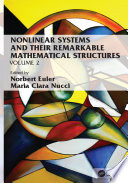 Nonlinear Systems and Their Remarkable Mathematical Structures Book