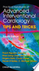 """Practical Handbook of Advanced Interventional Cardiology: Tips and Tricks"" by Thach N. Nguyen, Dayi Hu, Shao Liang Chen, Moo-Hyun Kim, Shigeru Saito, Cindy L. Grines, C. Michael Gibson, Steven R. Bailey"
