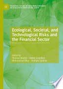 Ecological  Societal  and Technological Risks and the Financial Sector