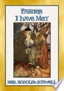 FAIRIES I HAVE MET   12 exquisite fairy tales