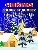 Christmas Colour By Number Coloring Book For Adults
