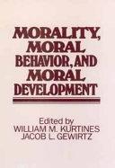 Morality  Moral Behavior  and Moral Development