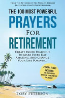 Prayer | the 100 Most Powerful Prayers for Retirement | 2 Amazing Books Included to Pray for Investing and Disease