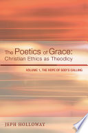 The Poetics Of Grace Christian Ethics As Theodicy