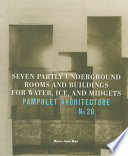 Pamphlet Architecture 20 Seven Partly Underground Rooms And Buildings For Water Ice And Midgets