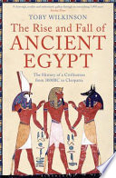 """""""The Rise and Fall of Ancient Egypt"""" by Toby Wilkinson"""